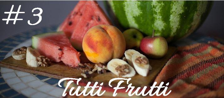 #3. Tutti Frutti