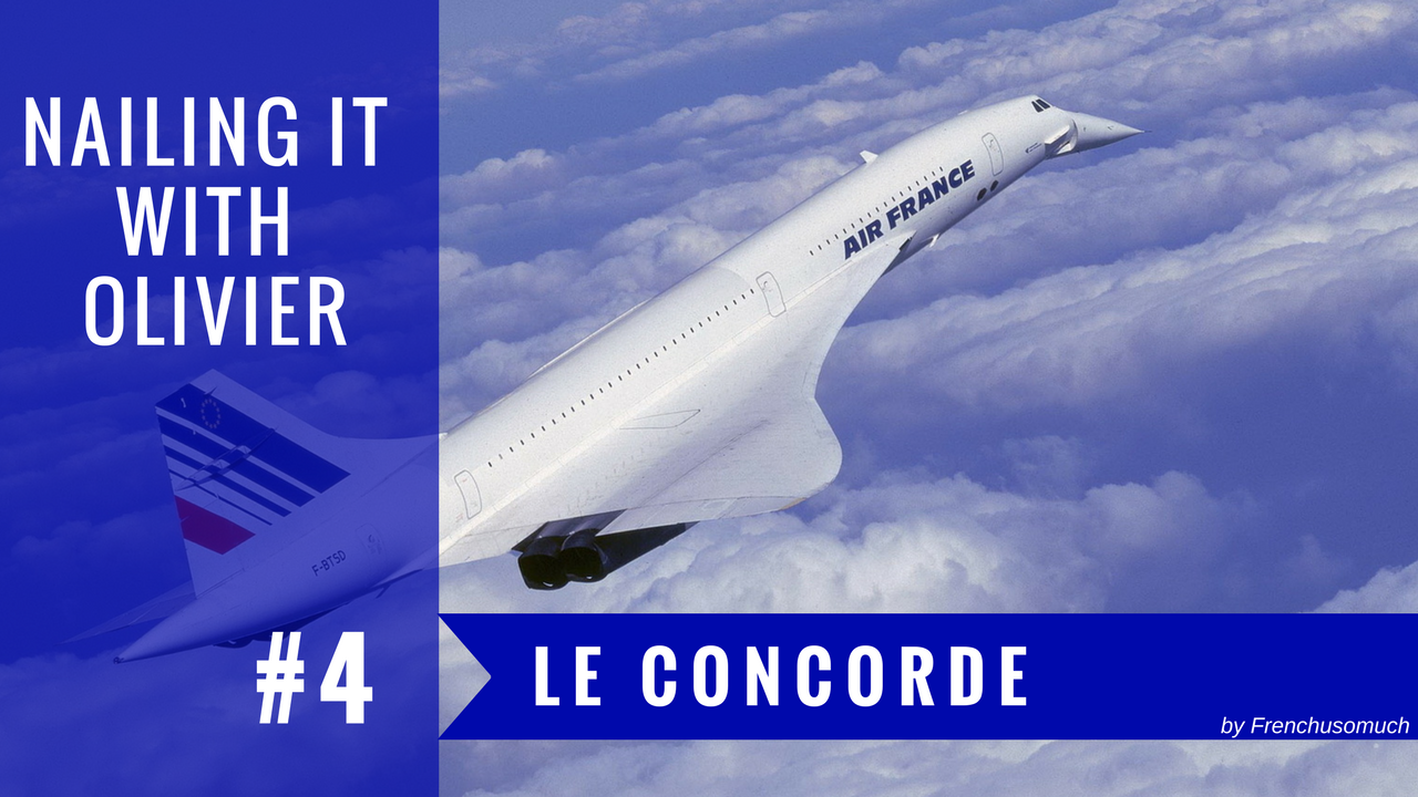 #27. Nailing it With Olivier – Le Concorde